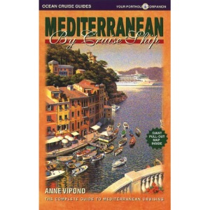 Mediterranean by Cruise Ship: The Complete Guide to Mediterranean Cruising with Map
