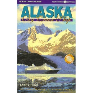Alaska by Cruise Ship: The Complete Guide to Cruising Alaska