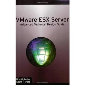 VMware ESX Server: Advanced Technical Design Guide