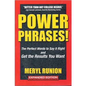 Powerphrases!: The Perfect Words to Say It Right And Get the Results You Want