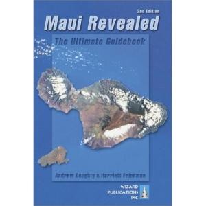 Maui Revealed (Maui Revealed: The Ultimate Guidebook)