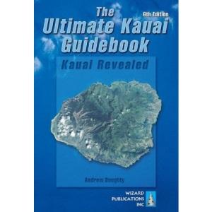 Ultimate Kauai Guidebook (Ultimate Kauai Guidebook: Kauai Revealed)