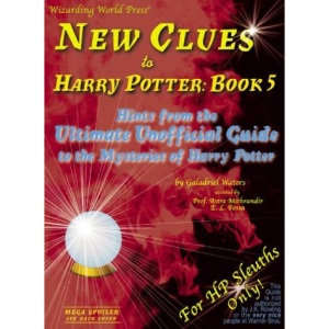 New Clues to Harry Potter, Book 5: Hints from the Ultimate Unofficial Guide to the Mysteries of Harry Potter