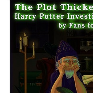 The Plot Thickens...: Harry Potter Investigated by Fans for Fans