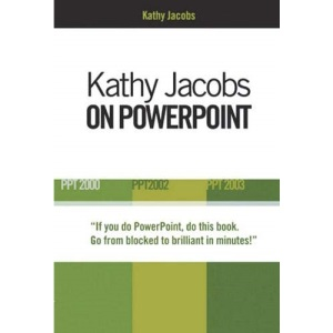 Kathy Jacobs on PowerPoint: 2000,2002,& 2003 (On Office)