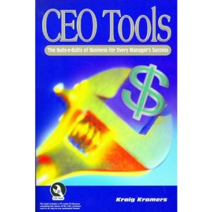 CEO Tools: The Nuts-n-Bolts of Business for Every Manager's Success