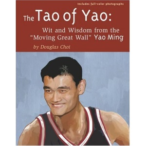 The Tao of Yao: Wit and Wisdom from the Moving Great Wall Yao Ming