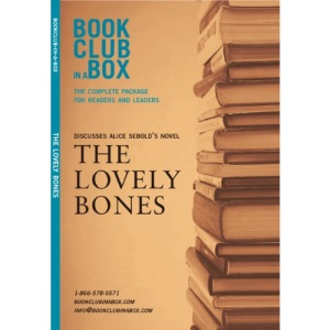Bookclub-in-a-Box Discusses the Novel The Lovely Bones (Bookclub in a Box Discusses)