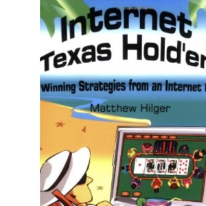 Internet Texas Holdem: Winning Strategies from an Internet Pro