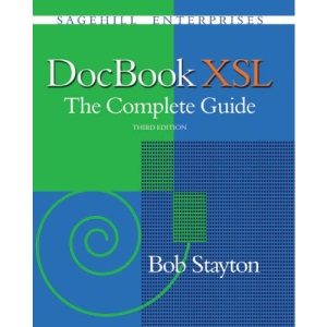 DocBook XSL: The Complete Guide (3rd Edition)