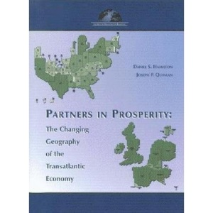 Partners in Prosperity: The Changing Geography of the Transatlantic Economy (Center for Transatlantic Relations)