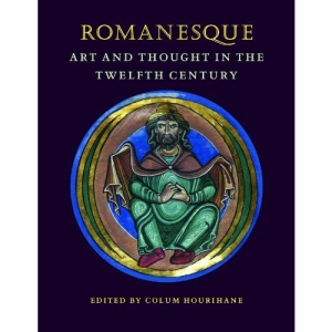 Romanesque Art and Thought in the Twelfth Century (Index of Christian Art Occastional Papers Index of Christian)