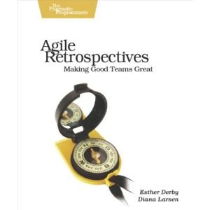 Agile Retrospectives: Making Good Teams Great (Pragmatic Programmers)