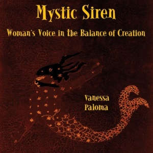Mystic Siren: Woman's Voice in the Balance of Creation