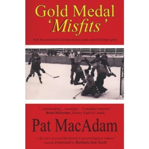 Gold Medal 'Misfits': How the Unwanted Canadian Hockey Team Scored Olympic Glory
