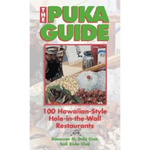 The Puka Guide: 100 Hawaiian Style Hole-In-The-Wall Restaurants