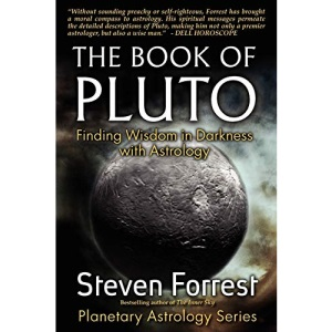 The Book of Pluto: Finding Wisdom in Darkness with Astrology: Turning Darkness to Wisdom with Astrology