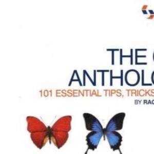 The CSS Anthology: 101 Essential Tips, Tricks & Hacks, 3rd Edition: 101 Essential Tips, Tricks and Hacks
