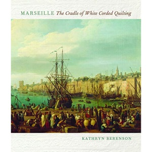 Marseille: The Cradle of White Corded Quilting