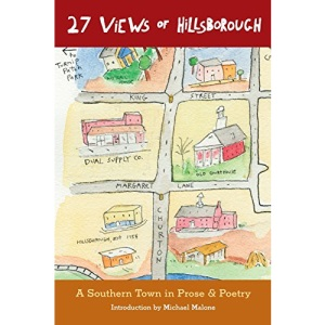 27 Views of Hillsborough: A Southern Town in Prose & Poetry