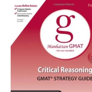 Critical Reasoning GMAT Preparation Guide (Manhattan GMAT Preparation Guide: Critical Reasoning)