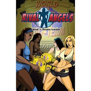 Rival Angels: Season 3 Volume 1: Book 7: Double Trouble (7)