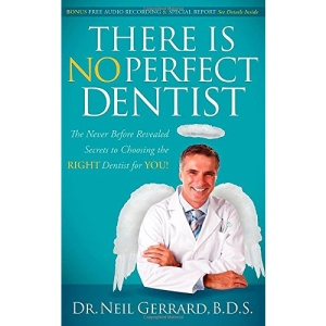 There is No Perfect Dentist
