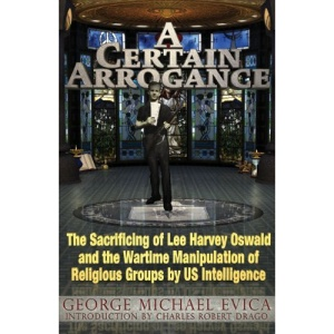 Certain Arrogance: The Sacrificing of Lee Harvey Oswald and the Wartime Manipulation of Religious Groups by U.S. Intelligence