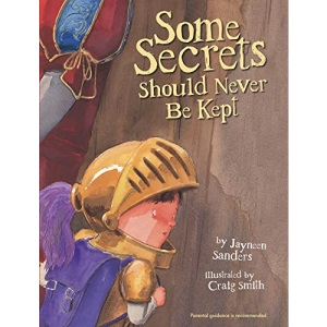 Some Secrets Should Never Be Kept: Protect children from unsafe touch by teaching them to always speak up