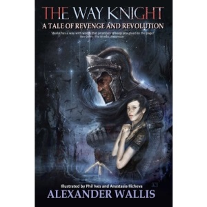 The Way Knight: A Tale of Revenge and Revolution
