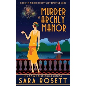 Murder at Archly Manor: 1 (High Society Lady Detective)