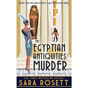 The Egyptian Antiquities Murder: 3 (High Society Lady Detective)