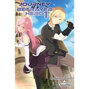 Journey of a Betrayed Hero: Volume 1 (1)