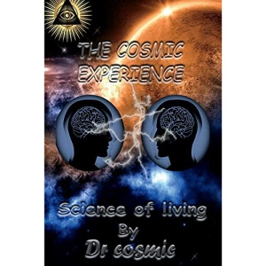 The Cosmic Experience: Science of living