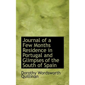 Journal of a Few Months Residence in Portugal and Glimpses of the South of Spain