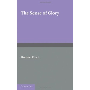 The Sense of Glory: Essays in Criticism
