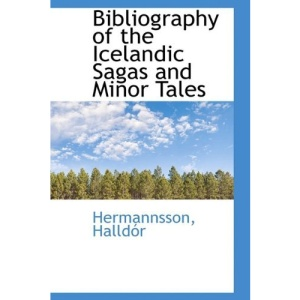Bibliography of the Icelandic Sagas and Minor Tales (Bibliolife Reproduction Series)