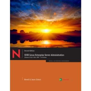Suse Linux Enterprise Server Administration: Course 3101 & 3012: CLA, LPIC - 1 & Linux+