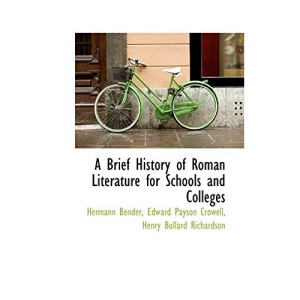A Brief History of Roman Literature for Schools and Colleges