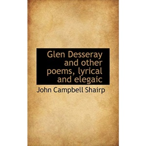 Glen Desseray and other poems, lyrical and elegaic