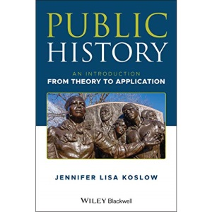 Public History: An Introduction from Theory to Application