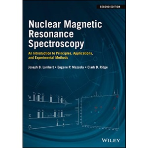 Nuclear Magnetic Resonance Spectroscopy: An Introduction to Principles, Applications, and Experimental Methods