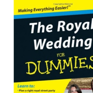 The Royal Wedding For Dummies (For Dummies (Lifestyles Paperback))