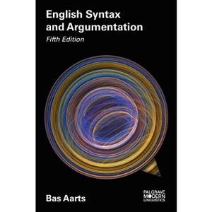 English Syntax and Argumentation (Macmillan Modern Linguistics)