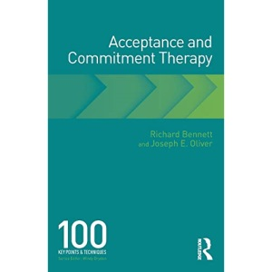 Acceptance and Commitment Therapy: 100 Key Points and Techniques
