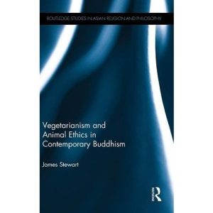 Vegetarianism and Animal Ethics in Contemporary Buddhism (Routledge Studies in Asian Religion and Philosophy)