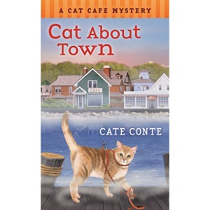 Cat About Town: A Cat Cafe Mystery: 1