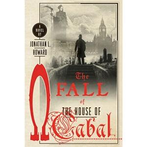 The Fall of the House of Cabal (Johannes Cabal Novels, 5)