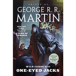 Wild Cards VIII: One-Eyed Jacks: (book One of the Jumper Triad)