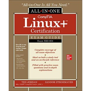CompTIA Linux+ Certification All-in-One Exam Guide: Exam XK0-004 (CERTIFICATION & CAREER - OMG)